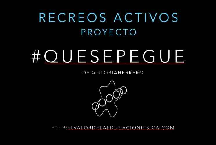 proyecto #quesepegue recreos activos
