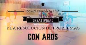 creatividad y resolución de problemas con aros en educación física