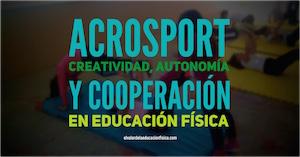 acrosport, autonomía, creatividad y cooperacion en educación física
