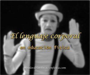 el lenguaje corporal en educacion fisica