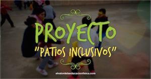 proyecto patios inclusivos en educación física