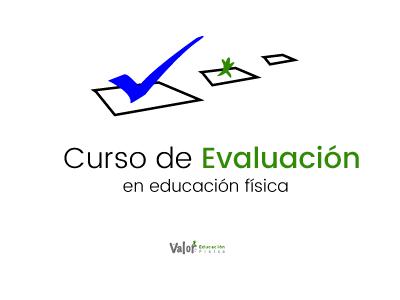 La evaluación en educación física, curso de evaluación