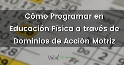 programar a través de dominios de acción motriz en educación física