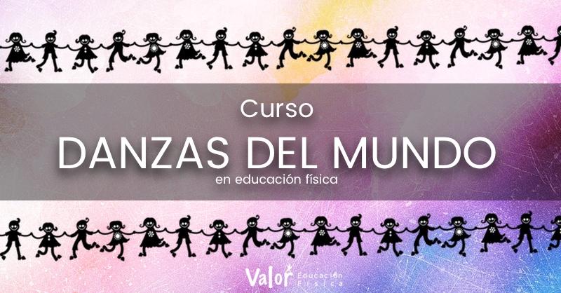 danzas del mundo, curso para educación física