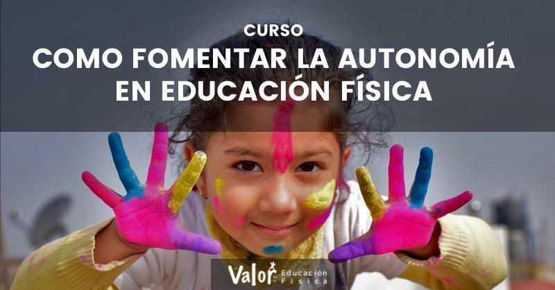 curso cómo fomentar la autonomía en educación física