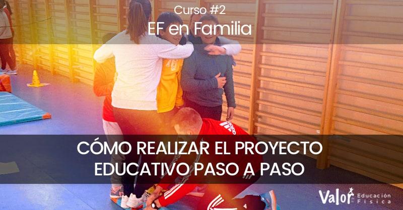 educación física en familia, cómo realizar el proyecto educativo paso a paso