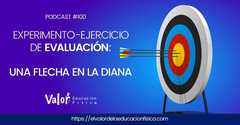 #100 Experimento ejercicio de evaluación en educacion fisica, una flecha en la diana
