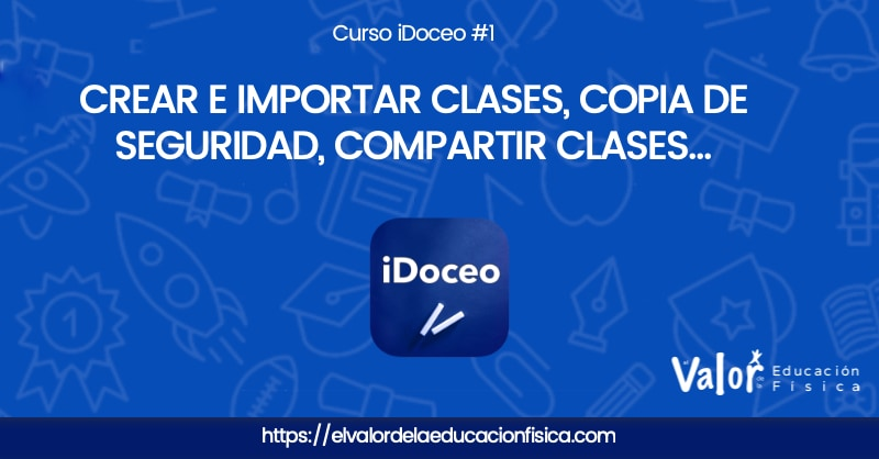 Curso iDoceo #1. interfaz, crear clases, importar clases, copia de seguridad, compartir clases
