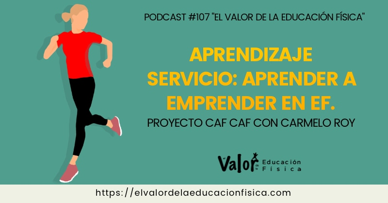 educación física y emprendimiento, aprendizaje servicio proyecto CAF CAF