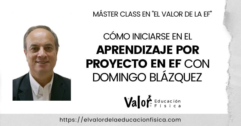aprendizaje por proyecto, iniciación en educación física con Domingo Blázquez