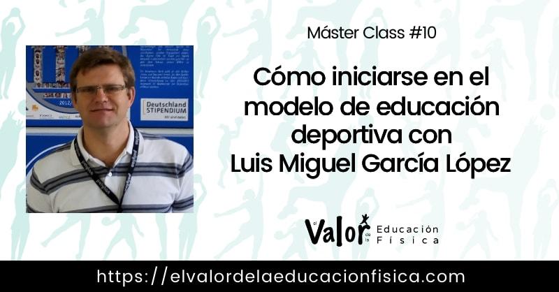 modelo de educación deportiva con Luis Miguel García López