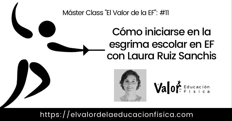 Máster Class sobre la iniciación a la esgrima escolar en EF con Laura Ruiz Sanchis