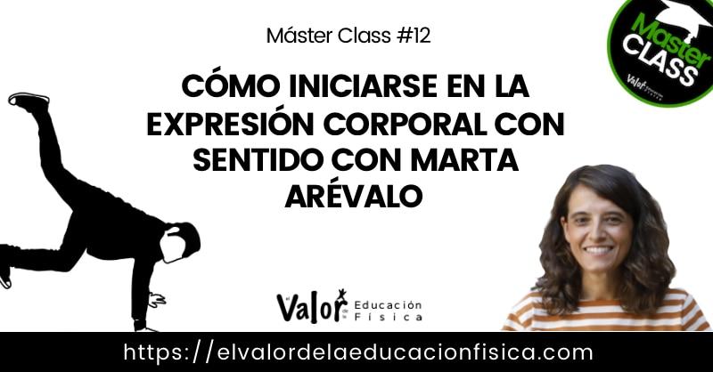 expresión corporal, Marta Arévalo, el valor de la educación física