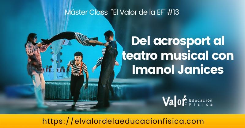 expresión corporal, Imanol Janices, el valor de la educación física, teatro musical, acrosport