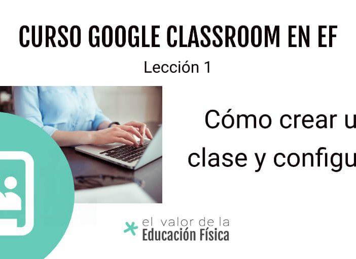 creación y configuración de una clase en Google Classroom